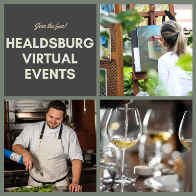 join the fun! healdsburg virtual events. photo of chef perparing food, photo of wine glasses with wine, and photo of artist painting outdoors on canvas.